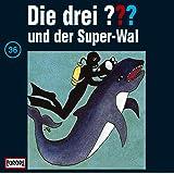 Die drei Fragezeichen - Folge 36: und der Super-Wal