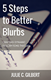 5 Steps to Better Blurbs: Crafting Dynamic Descriptions that Sell