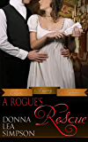 A Rogue's Rescue (Classic Regency Romances Book 2)