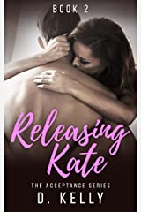 Releasing Kate: The Acceptance Series Kindle Edition