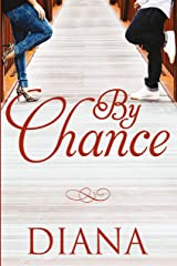 By Chance (The Chance Series Book 1) Kindle Edition