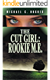 The Cut Girl: Rookie M.E. (The Ty Connell Casebook. No. 3 Book 1)