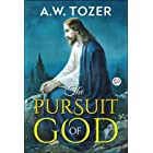 The Pursuit of God (AW Tozer Series Book 7)