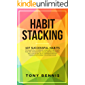 Habit Stacking: 107 Successful Habits to Drastically Improve Your Life, Strategies for Time Management, Accelerated Learning, Self Discipline, Self Confidence,Boost ... Car (mind hacking Book 1) (English Edition)