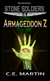 Armageddon Z (Stone Soldiers #6)