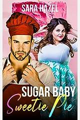 Sugar Baby Sweetie Pie (Sugar & Extra Spice Curvy Romance Book 1) Kindle Edition