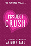 Project Crush (The Romance Projects)