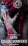 """Cavie """"Cellule dormienti"""""""