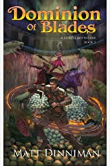 Dominion of Blades: A LitRPG Adventure Kindle Edition