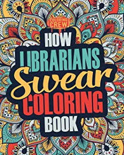 How Librarians Swear Coloring Book A Funny Irreverent Clean Word Librarian