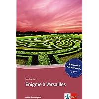 Énigme à Versailles: Buch mit Audio online. Französische Lektüre für das 3. Lernjahr. Mit Annotationen (collection enigma)