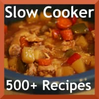 500 Flavorful Slow Cooker Recipes