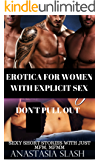 EROTICA FOR WOMEN WITH EXPLICIT SEX:DON'T PULL OUT: SEXY SHORT STORIES WITH JUST MFM, MFMM