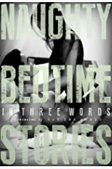 Naughty Bedtime Stories: In Three Words Kindle Edition
