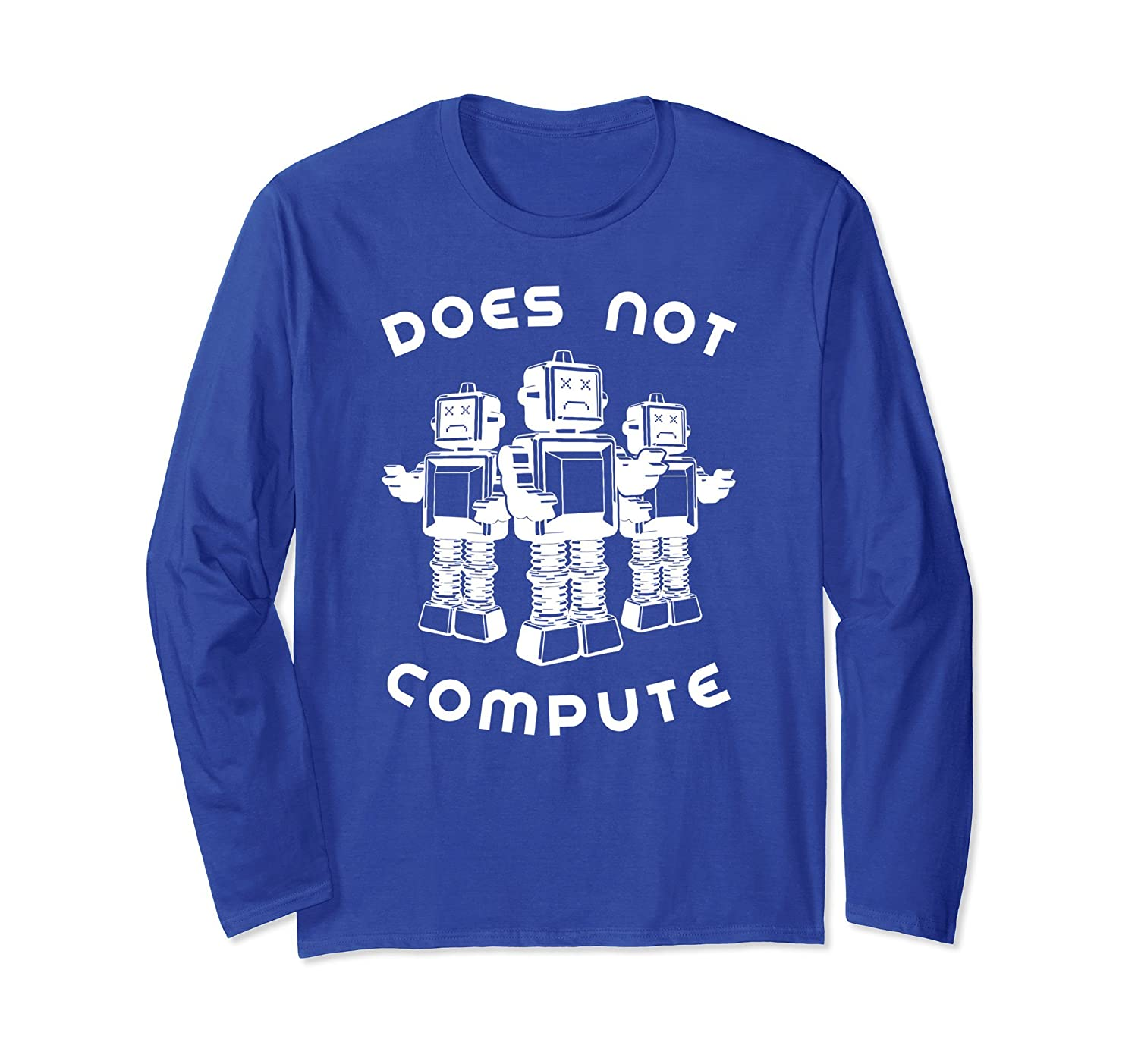 Funny Robot Long Sleeve Shirt, Does Not Compute Apparel-alottee gift