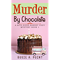 Murder By Chocolate (A Bite-sized Bakery Cozy Mystery Book 1) (English Edition)
