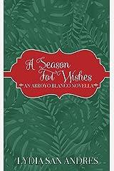 A Season For Wishes: A Holiday Novella (Arroyo Blanco)