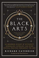 The Black Arts: A Concise History of Witchcraft, Demonology, Astrology, and Other Mystical Practices Throughout the Ages (Perigee) Paperback