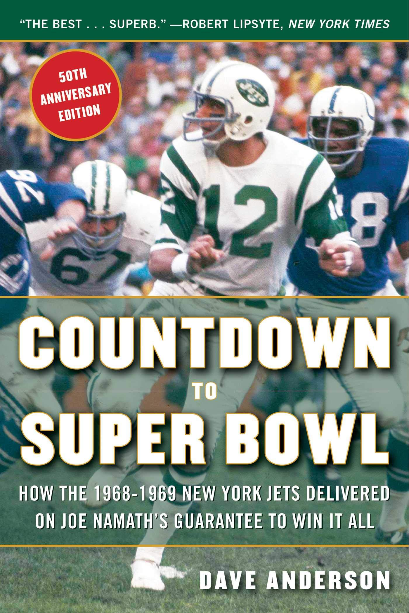 66056f9527b Countdown to Super Bowl: How the 1968-1969 New York Jets Delivered on Joe  Namath's Guarantee to Win it All Paperback – October 2, 2018
