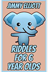 Riddles for 6 Year Olds: Try Not to Laugh Challenge - Silly Jokes + Would Your Rather Funny Questions + Riddles + One Line Jokes + Questions and Answers Kindle Edition
