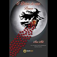 O Diário de uma Bruxa: Romance espírita psicografado por Ana Mel e ditado pelo espírito Cecília e espíritos diversos.