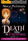 Death Under The Fireworks: A Culinary Cozy Mystery (A Murder In Milburn Book 7)