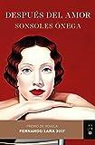 Después del amor: Premio de Novela Fernando Lara 2017 (Volumen independiente)