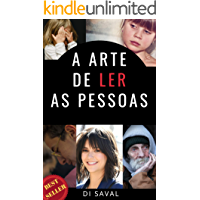 A Arte de Ler as Pessoas (Linguagem não verbal Livro 1)