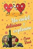 Un cóctel delicioso y explosivo