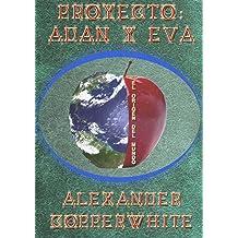 Proyecto: Adán y Eva (Spanish Edition) Nov 20, 2013