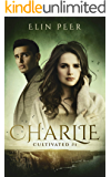 Charlie (Cultivated Book 1)