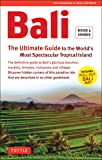 Bali: The Ultimate Guide: To the World's Most Spectacular Tropical Island (Includes Pull-Out Map) (Periplus Adventure…