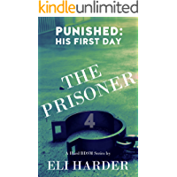 The Prisoner Punished: His First Day: A Hard BDSM Series (English Edition)