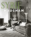 Syrie Maugham Staging the Glamorous Interior (20th Century Decorators Series)