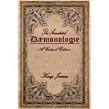 Daemonologie: A Critical Edition. Expanded. In Modern English with Notes