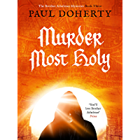 Murder Most Holy (The Brother Athelstan Mysteries Book 3)