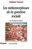 Les Métamorphoses de la question sociale : Une chronique du salariat (Espace du politique)