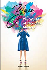 You: The World of Thoughts Matters Kindle Edition