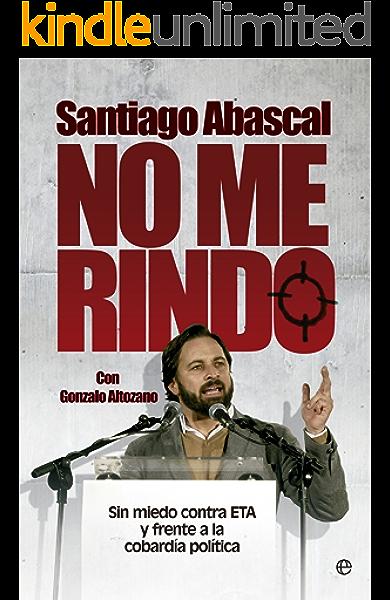 No me rindo (Actualidad) eBook: Abascal, Santiago: Amazon.es: Tienda Kindle
