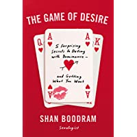 The Game of Desire: 5 Surprising Secrets to Dating with Dominance--and Getting What You Want