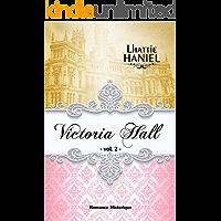 Victoria Hall - Volume 2 (French Edition)