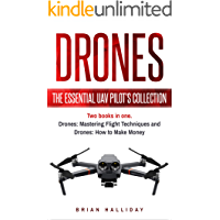 Drones: The Essential UAV Pilot's Collection: Two books in one, Drones: Mastering Flight Techniques and Drones: How to… book cover