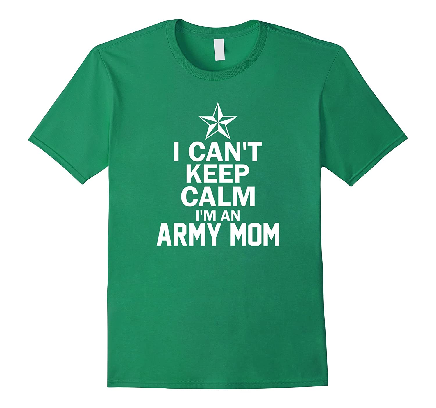 Cant Keep Calm Im Army Mom T-Shirt Funny Army Veteran Mom-RT