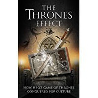 The Thrones Effect: How HBO's Game of Thrones Conquered Pop Culture (English Edition)