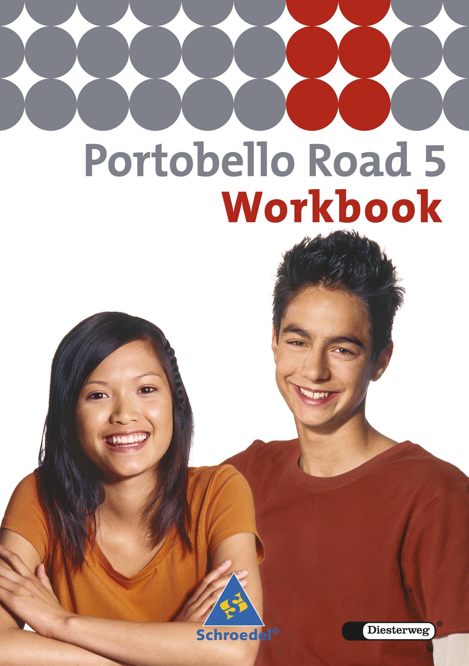 Portobello Road. Lehrwerk für den Englischunterricht des unteren bis mittleren Lernniveaus - Ausgabe 2005: Portobello Road - Ausgabe 2005: Workbook 5