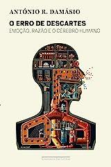 O erro de Descartes: Emoção, razão e o cérebro humano (Portuguese Edition) Kindle Edition