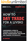 How to Day Trade for a Living: Tools, Tactics, Money Management, Discipline and Trading Psychology (Stock Mark Investing…