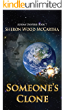 Someone's Clone (Alysian Universe Series Book 7)