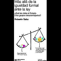 Más allá de la igualdad formal ante la ley: ¿Qué le debe el Estado a los grupos desaventajados? (Derecho y Política)