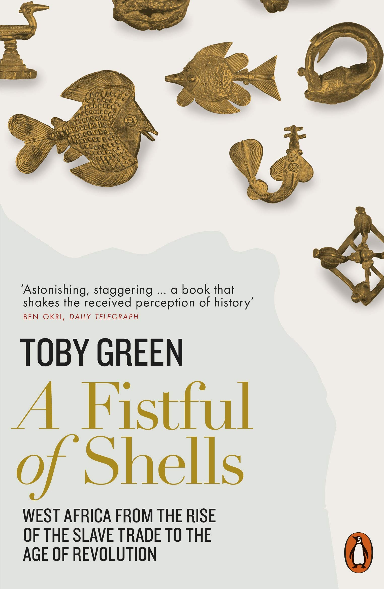 2b5958a598 A Fistful of Shells: West Africa from the Rise of the Slave Trade to ...